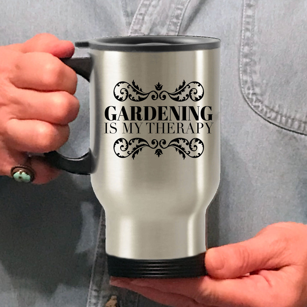 Gift for Gardener Steel Travel Coffee Mug Gardening Is My Therapy