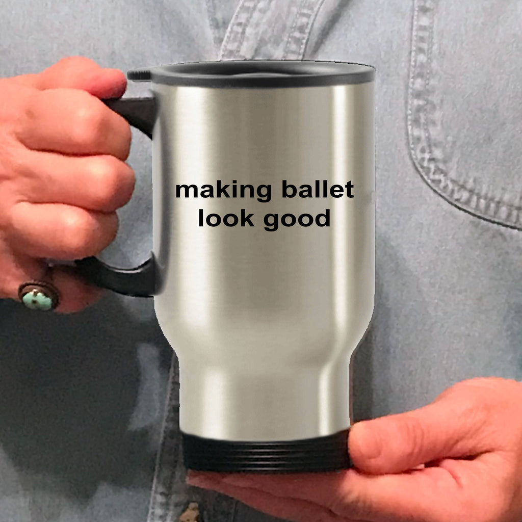 Making Ballet Look Good Travel Mug
