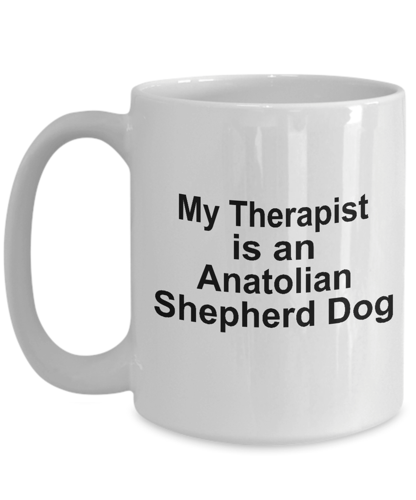 Anatolian Shepherd Dog Owner Lover Funny Gift Therapist White Ceramic Coffee Mug