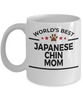 Japanese Chin Dog Lover Gift World's Best Mom Birthday Mother's Day White Ceramic Coffee Mug