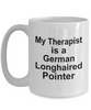German Longhaired Pointer Dog Owner Lover Funny Gift Therapist White Ceramic Coffee Mug