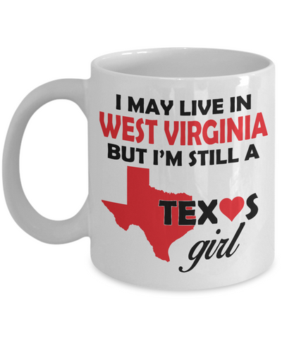 Texas Girl Living in West Virginia Coffee Mug