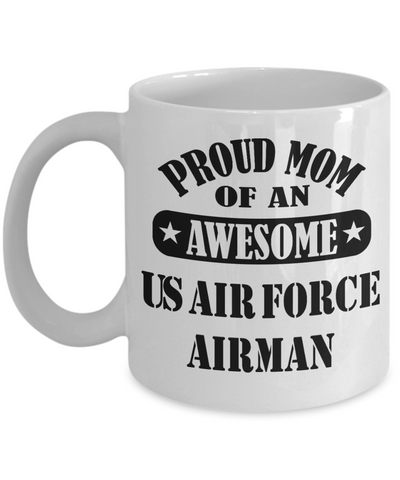 US Air Force Airman Proud Mom Coffee Mug