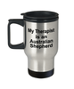 Australian Shepherd Dog Lover Gift Funny Therapist Stainless Steel Insulated Travel Coffee Mug