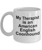 American English Coonhound Dog Owner Lover Funny Gift Therapist White Ceramic Coffee Mug