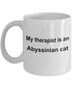 Abyssinian Cat Gift Funny Therapists Coffee Mug