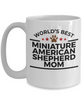 Miniature American Shepherd Dog Lover Gift World's Best Mom Birthday Mother's Day White Ceramic Coffee Mug