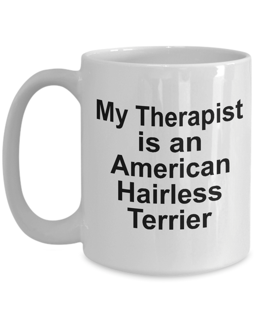 American Hairless Terrier Dog Owner Lover Funny Gift Therapist White Ceramic Coffee Mug