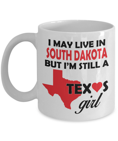 Texas Girl Living in South Dakota Coffee Mug