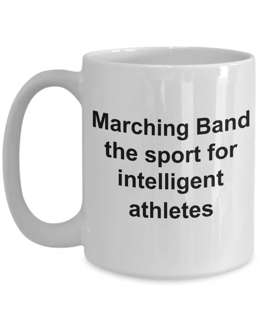 Marching Band Mug - The Sport for Intelligent Athletes