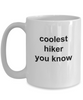 Hiker Gift - Coolest hiker you know funny coffee mug