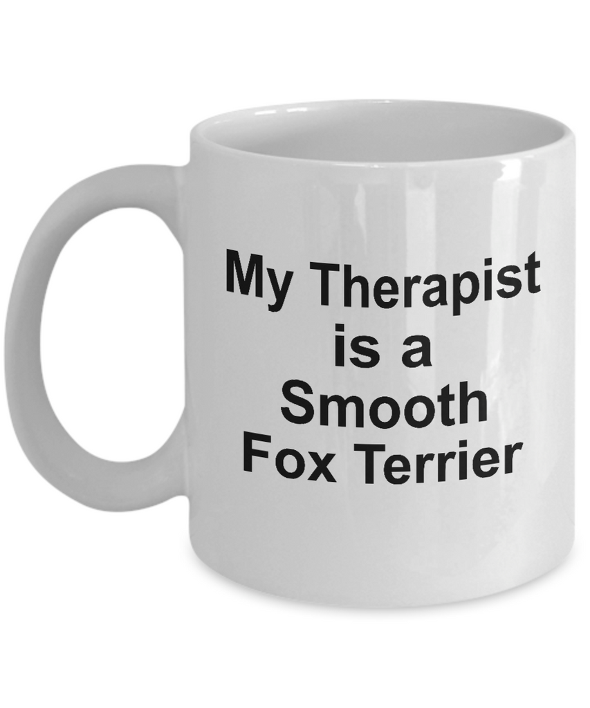 Smooth Fox Terrier Dog Owner Lover Funny Gift Therapist White Ceramic Coffee Mug