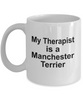 Manchester Terrier Dog Owner Lover Funny Gift Therapist White Ceramic Coffee Mug