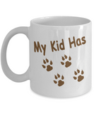 My Kid Has Paws, Rescue Mom White Mug