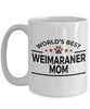 Weimaraner Dog Lover Gift World's Best Mom Birthday Mother's Day White Ceramic Coffee Mug