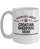 Croatian Sheepdog Dog Lover Gift World's Best Mom Birthday Mother's Day White Ceramic Coffee Mug