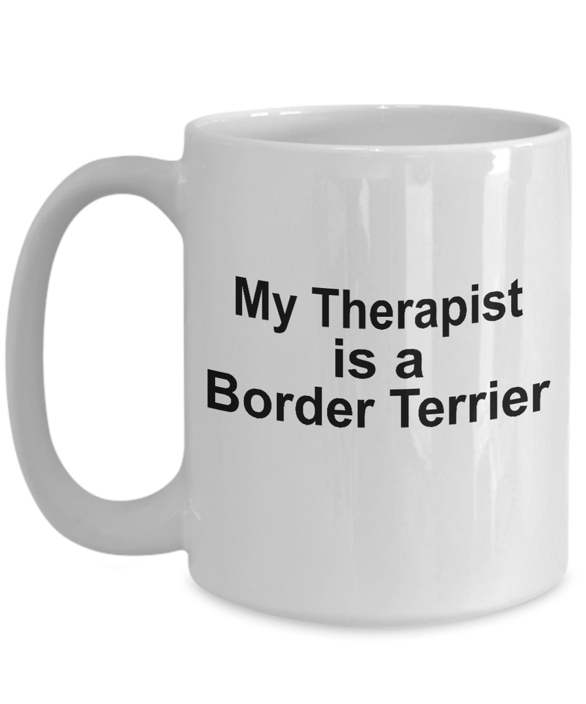 Border Terrier Dog Owner Lover Funny Gift Therapist White Ceramic Coffee Mug