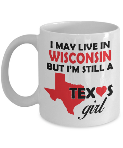 Texas Girl Living in Wisconsin Coffee Mug