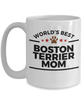 Boston Terrier Dog Lover Gift World's Best Mom Birthday Mother's Day Ceramic Coffee Mug