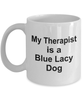 Blue Lacy Dog Owner Lover Funny Gift Therapist White Ceramic Coffee Mug