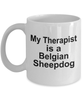 Belgian Sheepdog Dog Owner Lover Funny Gift Therapist White Ceramic Coffee Mug