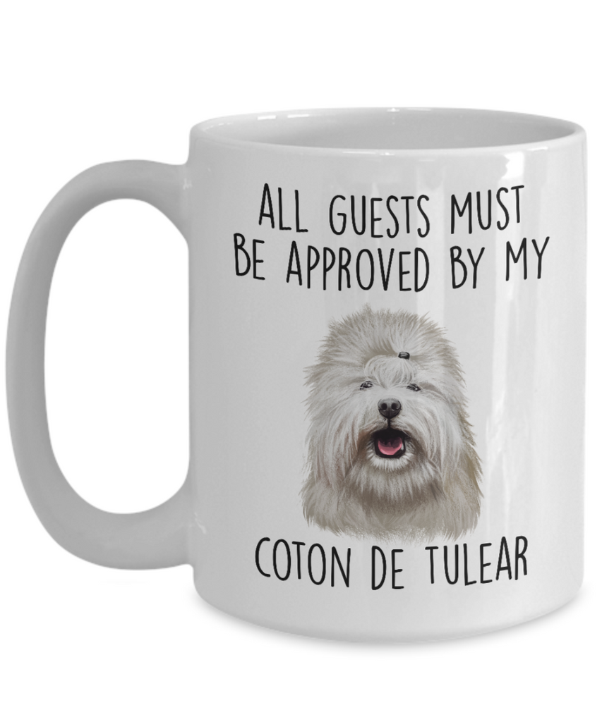Coton de Tulear Funny Ceramic Coffee Mug All Guests Must Be Approved by my Dog