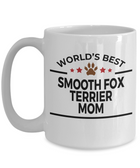 Smooth Fox Terrier Dog Lover Gift World's Best Mom Birthday Mother's Day White Ceramic Coffee Mug