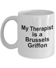 Brussels Griffon Dog Owner Lover Funny Gift Therapist White Ceramic Coffee Mug