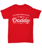 Daddy Unisex Tee Shirt - Gift for Father's Day