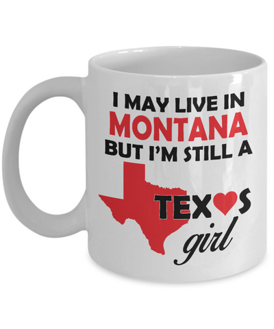 Texas Girl Living in Montana Coffee Mug