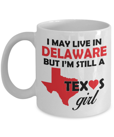 Texas Girl Living in Delaware Coffee Mug
