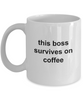 This Boss Survives on Coffee Funny Novelty Ceramic Coffee Mug