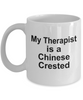 Chinese Crested Dog Owner Lover Funny Gift Therapist White Ceramic Coffee Mug