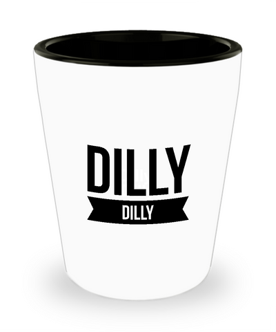 Dilly Dilly Ceramic Shot Glass