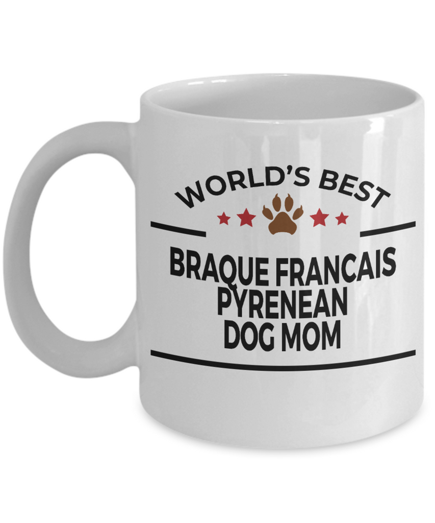 Braque Francais Pyrenean Dog Lover Gift World's Best Mom Birthday Mother's Day White Ceramic Coffee Mug