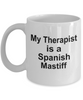 Spanish Mastiff Dog Owner Lover Funny Gift Therapist White Ceramic Coffee Mug