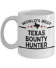 Texas Bounty Hunter Gift Birthday Father's Day White Ceramic Coffee Mug