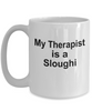 Sloughi Dog Owner Lover Funny Gift Therapist White Ceramic Coffee Mug