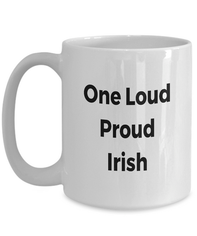 One Loud Proud Irish Ceramic Coffee Mug