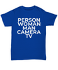 Funny Trump Cognitive Test Tee Shirt - Person Woman Man Camera TV