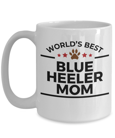 Blue Heeler Dog Lover Gift World's Best Mom Birthday Mother's Day White Ceramic Coffee Mug