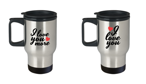 I Love You and I Love You More Stainless Steel Insulated Travel Mugs - Set of 2 - His and Hers