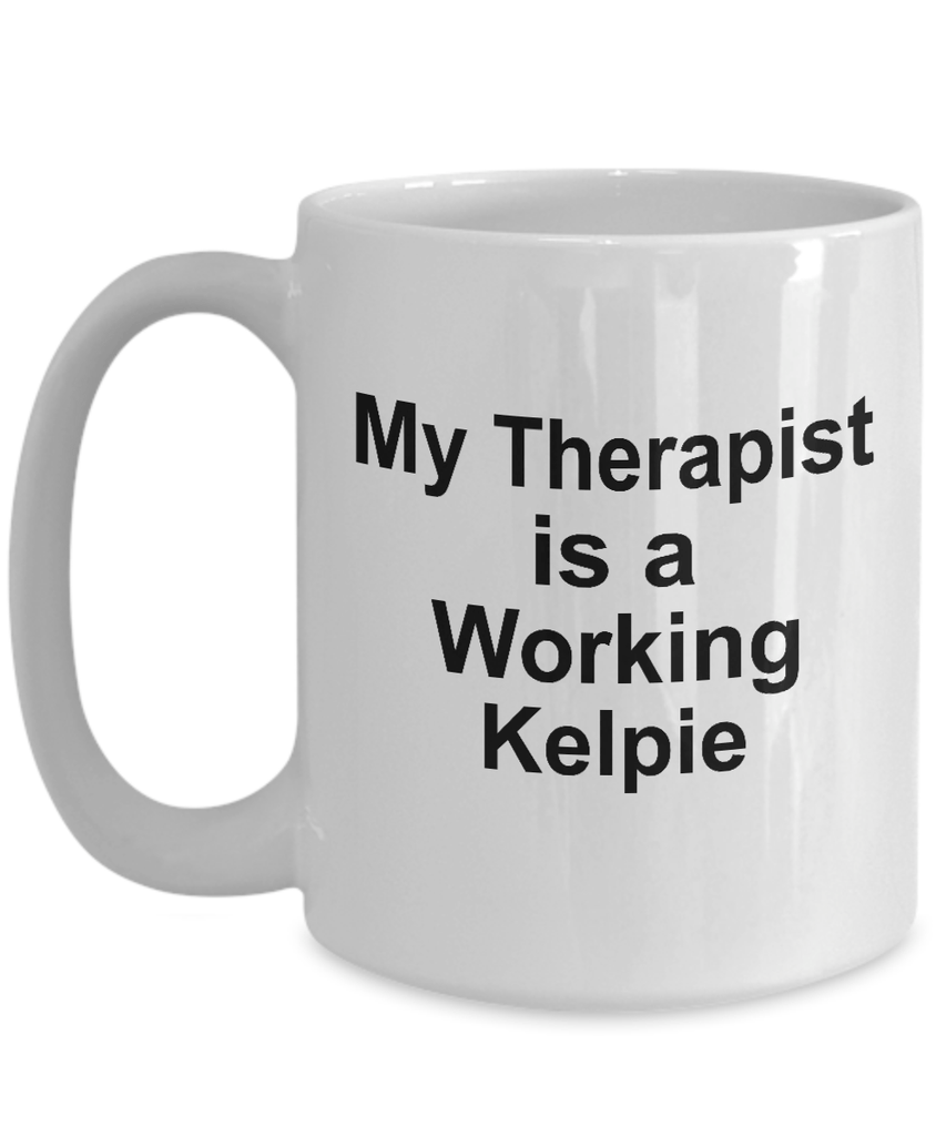 Working Kelpie Dog Owner Lover Funny Gift Therapist White Ceramic Coffee Mug