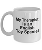English Toy Spaniel Dog Owner Lover Funny Gift Therapist White Ceramic Coffee Mug