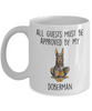Doberman Pinscher Funny Dog Ceramic Coffee Mug All Guests must be approved