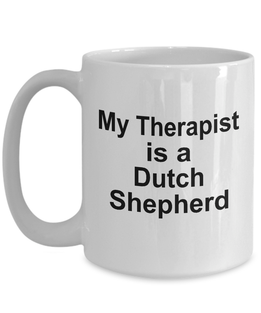 Dutch Shepherd Dog Owner Lover Funny Gift Therapist White Ceramic Coffee Mug