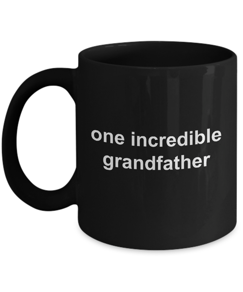 Grandfather Gift Father's Day Birthday One Incredible Grandfather Black Ceramic Coffee Mug