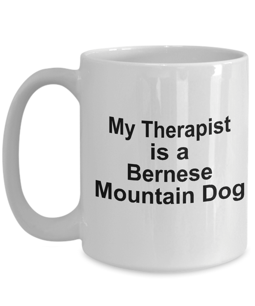Bernese Mountain Dog Owner Lover Funny Gift Therapist White Ceramic Coffee Mug