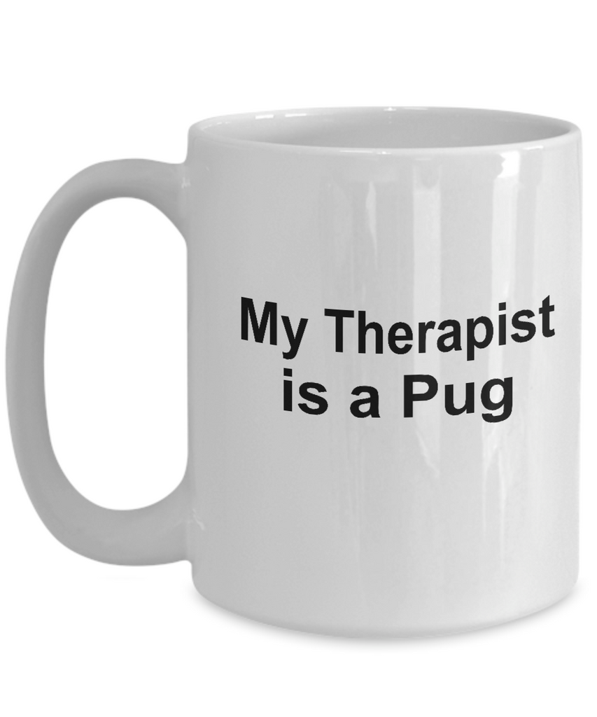 Funny Pug Dog Owner Lover Gift Therapist White Ceramic Coffee Mug