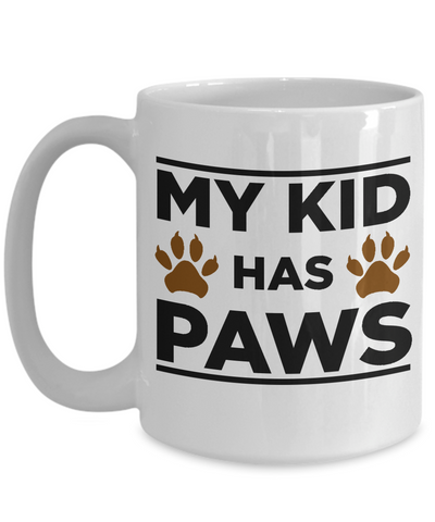 My Kid Has Paws 15 oz Ceramic Coffee Mug for Dog Lovers